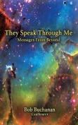 They Speak Through Me