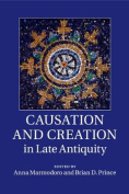 Causation and Creation in Late Antiquity