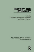 History and Ethnicity (Routledge Library Editions