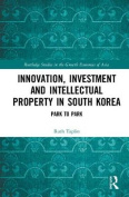 Innovation, Investment and Intellectual Property in South Korea