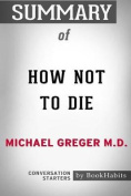 Summary of How Not to Die by Michael Greger M.D.