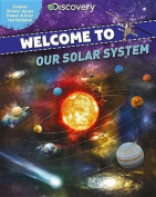 Discovery Welcome to Our Solar System