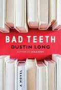 Bad Teeth: A Novel
