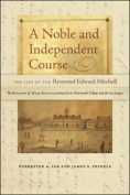 A Noble and Independent Course