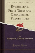 Evergreens, Fruit Trees and Ornamental Plants, 1922