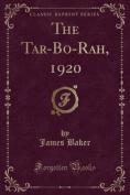 The Tar-Bo-Rah, 1920