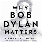 Why Bob Dylan Matters [Audio]