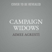 Campaign Widows [Audio]