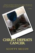 Christ Defeats Cancer