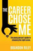 The Career Chose Me