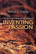 Inventing the Passion
