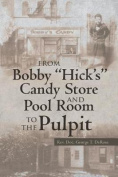 From Bobby Hick's Candy Store and Pool Room to the Pulpit