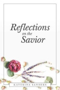Reflections on the Savior