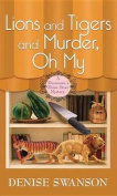Lions and Tigers and Murder, Oh My [Large Print]