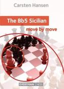 The Bb5 Sicilian: Move by Move