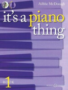 It's a Piano Thing - Book 1