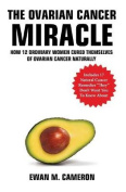 """The Ovarian Cancer """"Miracle"""""""