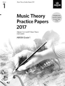 Music Theory Practice Papers 2017, ABRSM Grade 1 (Theory of Music Exam papers & answers