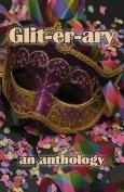 Glit-er-ary: an anthology