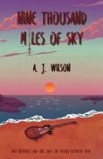 Nine Thousand Miles of Sky