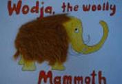 Wodja the Woolly Mammoth