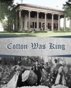 Cotton Was King