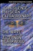 John Silence-Physician Extraordinary / The Wave