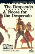 The Desperado / A Noose for the Desperado
