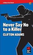 Never Say No to a Killer