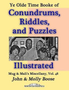 Ye Olde Time Booke of Conundrums, Riddles, and Puzzles, Illustrated