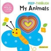 Peep Through ... My Animals [Board book]