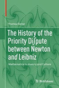 The History of the Priority Diâ «pute between Newton and Leibniz