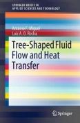 Tree-Shaped Fluid Flow and Heat Transfer