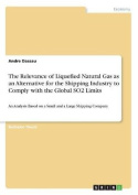 The Relevance of Liquefied Natural Gas as an Alternative for the Shipping Industry to Comply with the Global So2 Limits