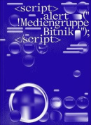 "<script>alert(""!Mediengruppeâ  Bitnik"");</script>"