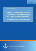 Effects of Perceived Service Quality on Customer Loyalty and Repurchase Intentions. the Mediating Role of Customer Satisfaction