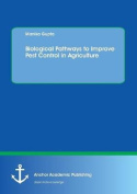 Biological Pathways to Improve Pest Control in Agriculture