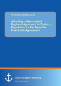 Adopting a Harmonized Regional Approach to Customs Regulation for the Tripartite Free Trade Agreement