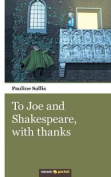 To Joe and Shakespeare, with thanks