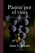 Pasion Por El Vino [Spanish]