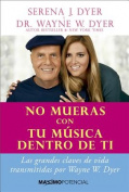 No Mueras Con Tu Musica Dentro de Ti [Spanish]