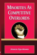 Minorities as Competitive Overlords