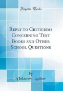 Reply to Criticisms Concerning Text Books and Other School Questions