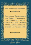 Register of Commissioned and Warrant Officers of the Navy of the United States, Including Officers of the Marine Corps, and Others, for the Year 1848