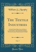 The Textile Industries, Vol. 7