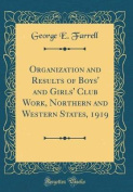 Organization and Results of Boys' and Girls' Club Work, Northern and Western States, 1919