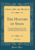 The History of Spain, Vol. 3 of 3
