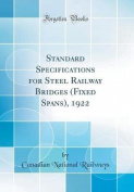 Standard Specifications for Steel Railway Bridges (Fixed Spans), 1922