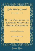On the Organization of Scientific Work of the General Government, Vol. 2