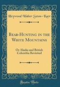 Bear-Hunting in the White Mountains